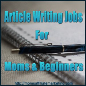 Article writing jobs for moms
