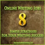 Online Writing Jobs – 8 Simple Strategies For Your Writing Success