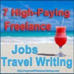 7 High-Paying Freelance Jobs Travel Writing