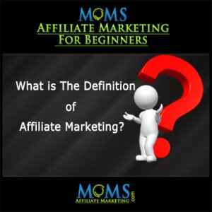 What is the Definition of Affiliate Marketing?