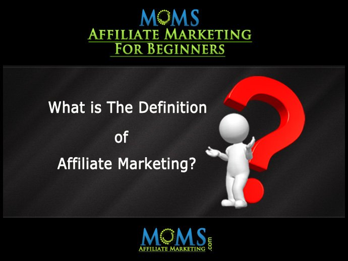 What is The Definition of Affiliate Marketing