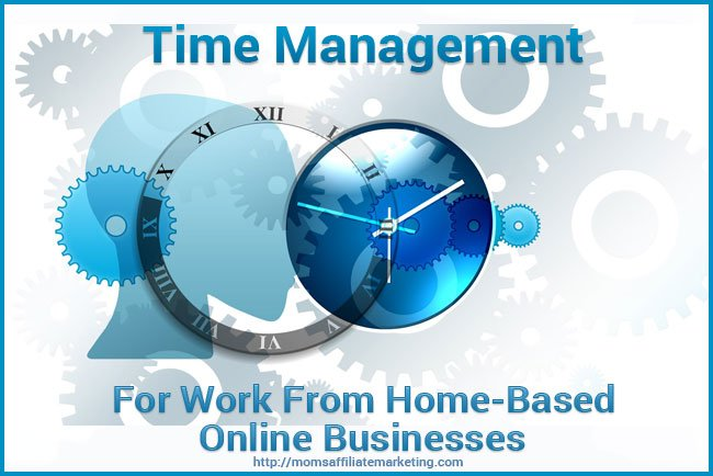 Time Management for work from home - based online businessess